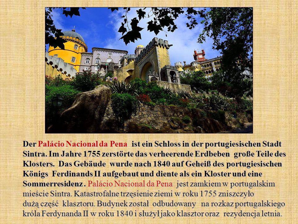 Der Palácio Nacional da Pena ist ein Schloss in der portugiesischen Stadt Sintra.