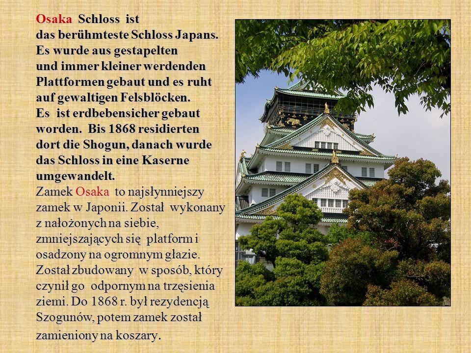 Osaka Schloss ist das berühmteste Schloss Japans