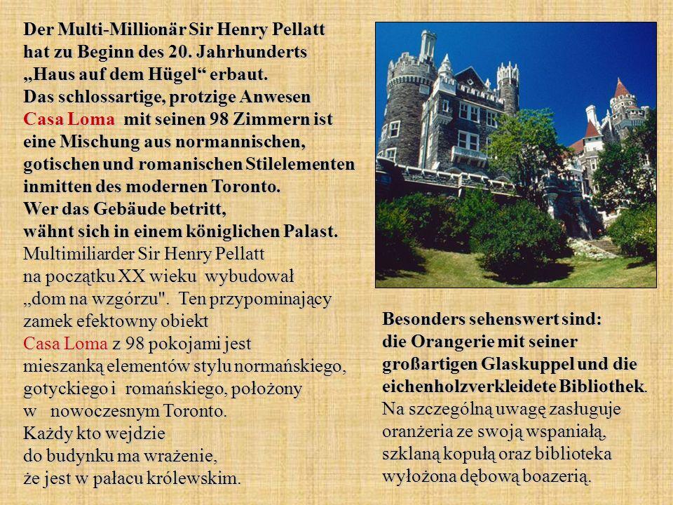 Der Multi-Millionär Sir Henry Pellatt hat zu Beginn des 20