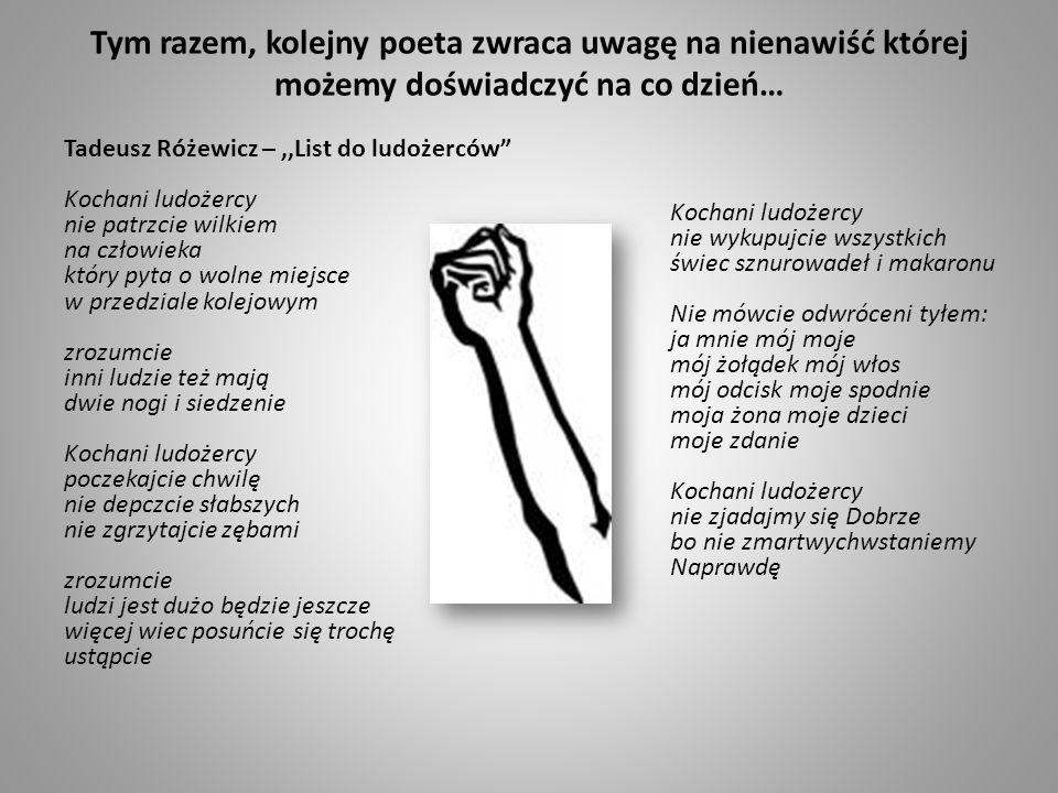 Tym razem, kolejny poeta zwraca uwagę na nienawiść której możemy doświadczyć na co dzień…