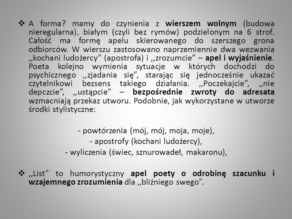- powtórzenia (mój, mój, moja, moje), - apostrofy (kochani ludożercy),