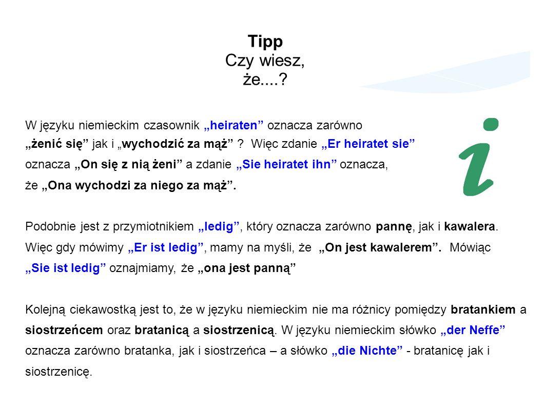 """Tipp Czy wiesz, że.... W języku niemieckim czasownik """"heiraten oznacza zarówno."""