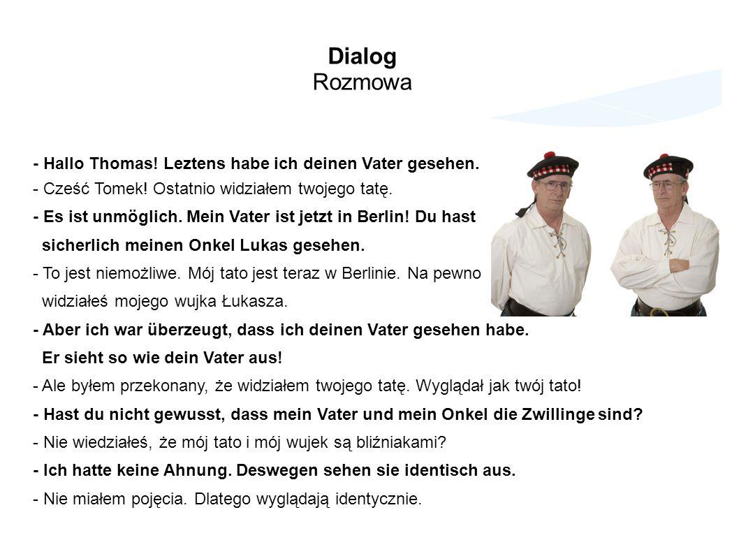 Dialog Rozmowa - Hallo Thomas! Leztens habe ich deinen Vater gesehen.