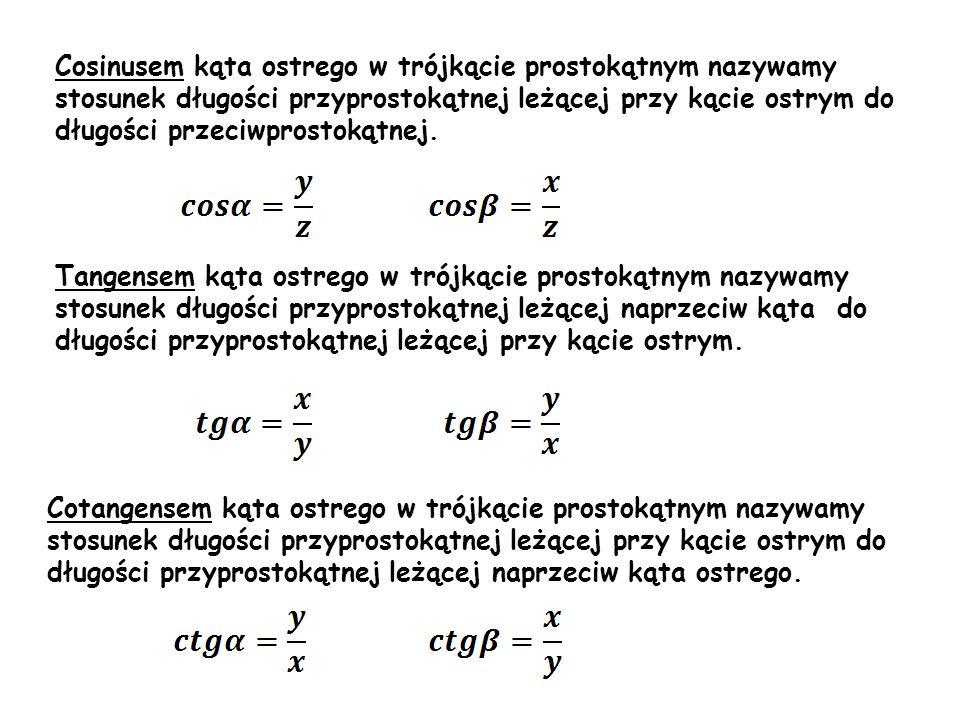 Cosinusem kąta ostrego w trójkącie prostokątnym nazywamy stosunek długości przyprostokątnej leżącej przy kącie ostrym do długości przeciwprostokątnej.
