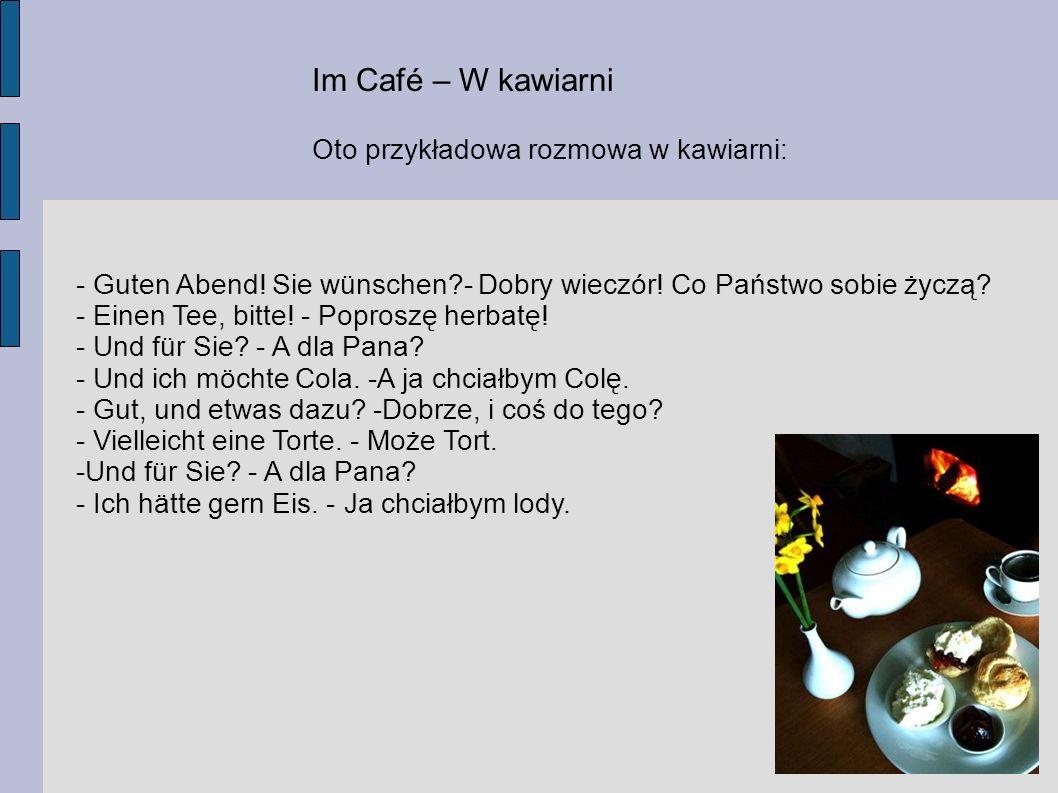 Im Café – W kawiarni Oto przykładowa rozmowa w kawiarni: