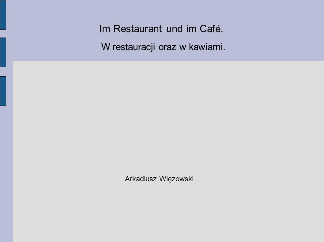 Im Restaurant und im Café.