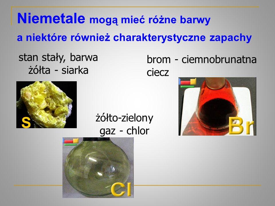 Niemetale mogą mieć różne barwy a niektóre również charakterystyczne zapachy