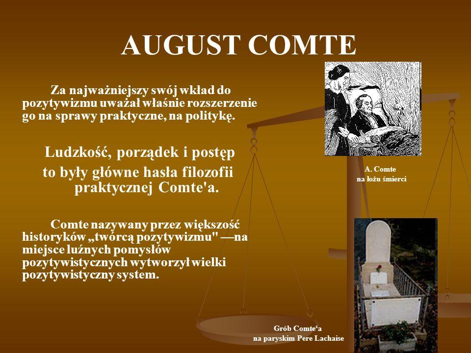 AUGUST COMTE to były główne hasła filozofii praktycznej Comte a.