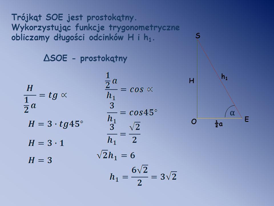 α Trójkąt SOE jest prostokątny. Wykorzystując funkcje trygonometryczne