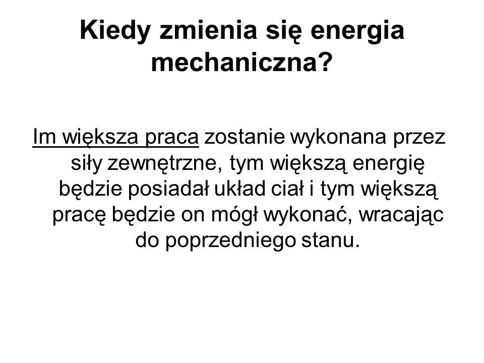 Kiedy zmienia się energia mechaniczna