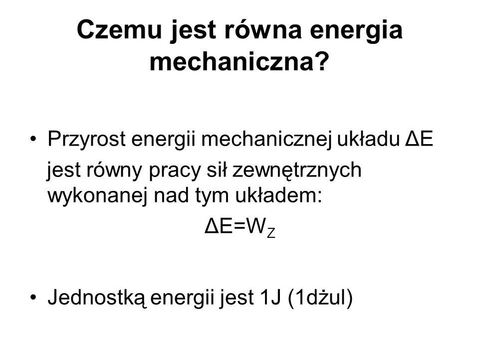 Czemu jest równa energia mechaniczna