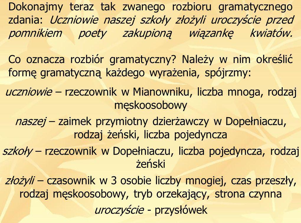 uczniowie – rzeczownik w Mianowniku, liczba mnoga, rodzaj męskoosobowy