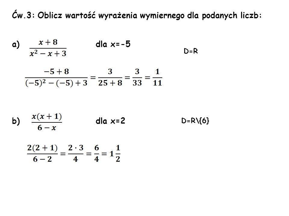 Ćw.3: Oblicz wartość wyrażenia wymiernego dla podanych liczb: