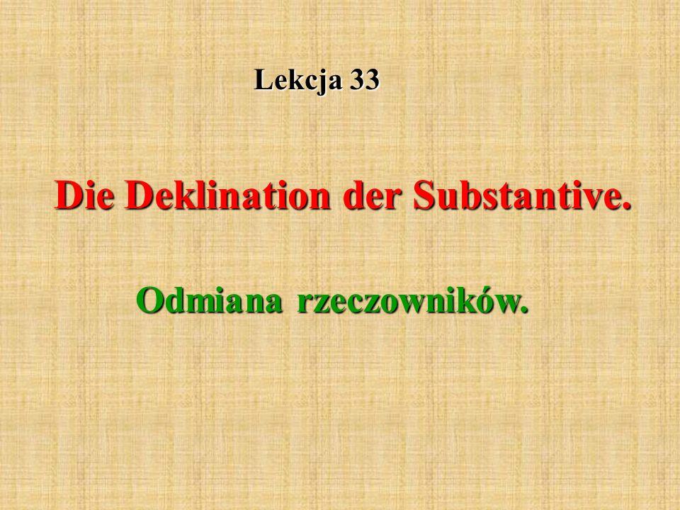 Die Deklination der Substantive.