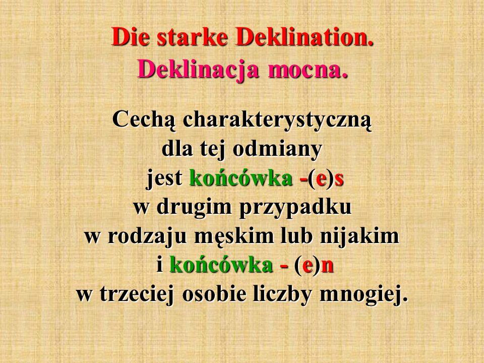Die starke Deklination. Deklinacja mocna.