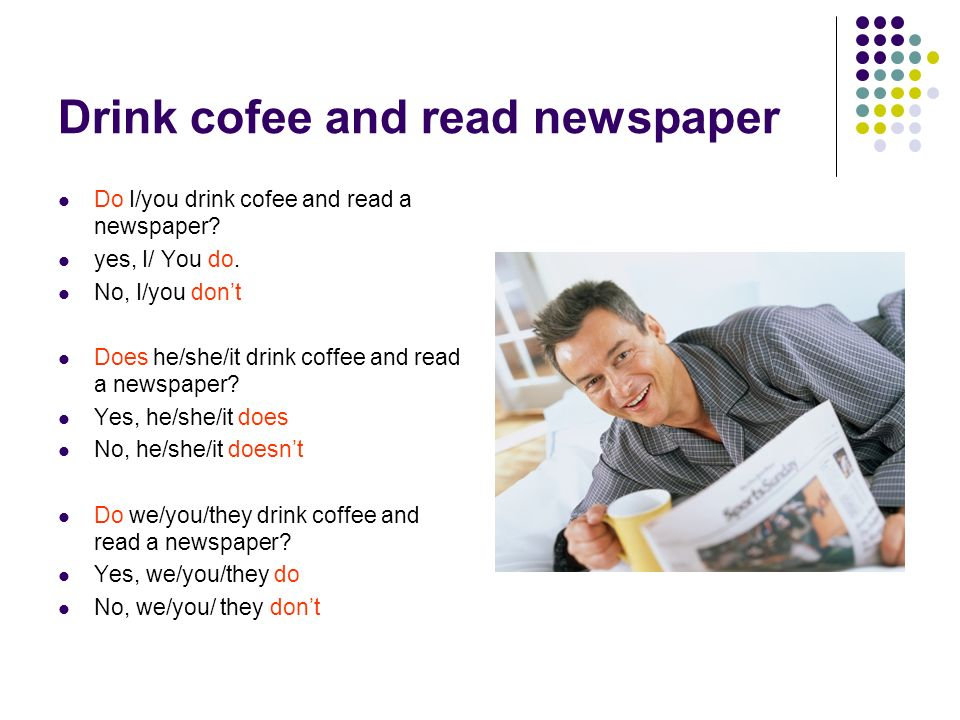 Drink cofee and read newspaper