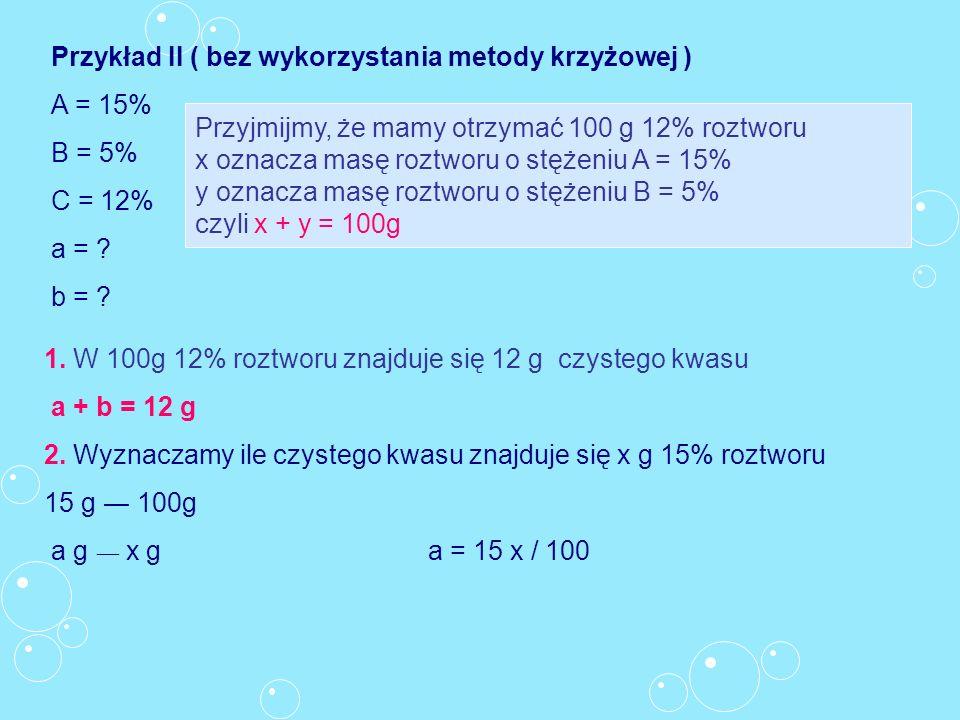 Przykład II ( bez wykorzystania metody krzyżowej )
