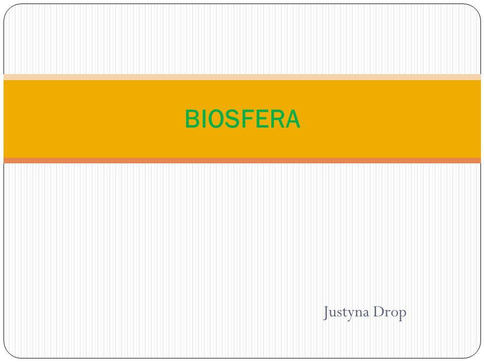 BIOSFERA Justyna Drop