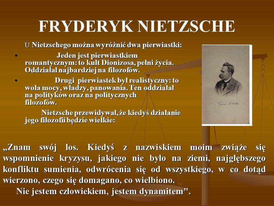 FRYDERYK NIETZSCHE U Nietzschego można wyróżnić dwa pierwiastki: