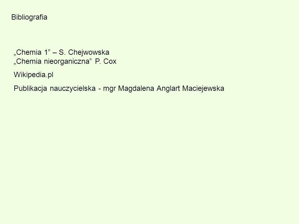 """Bibliografia """"Chemia 1 – S. Chejwowska """"Chemia nieorganiczna P."""