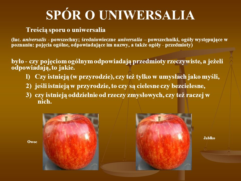SPÓR O UNIWERSALIA Treścią sporu o uniwersalia.