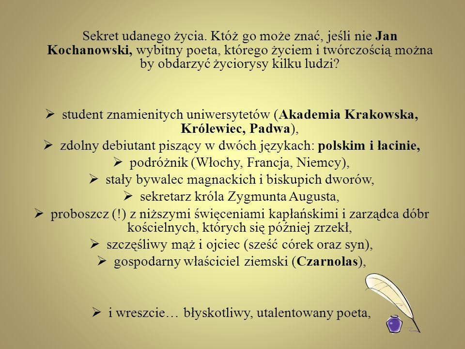 zdolny debiutant piszący w dwóch językach: polskim i łacinie,