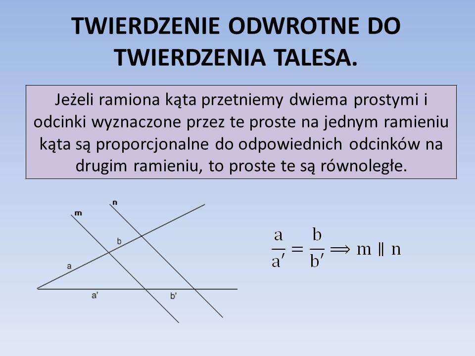 TWIERDZENIE ODWROTNE DO TWIERDZENIA TALESA.