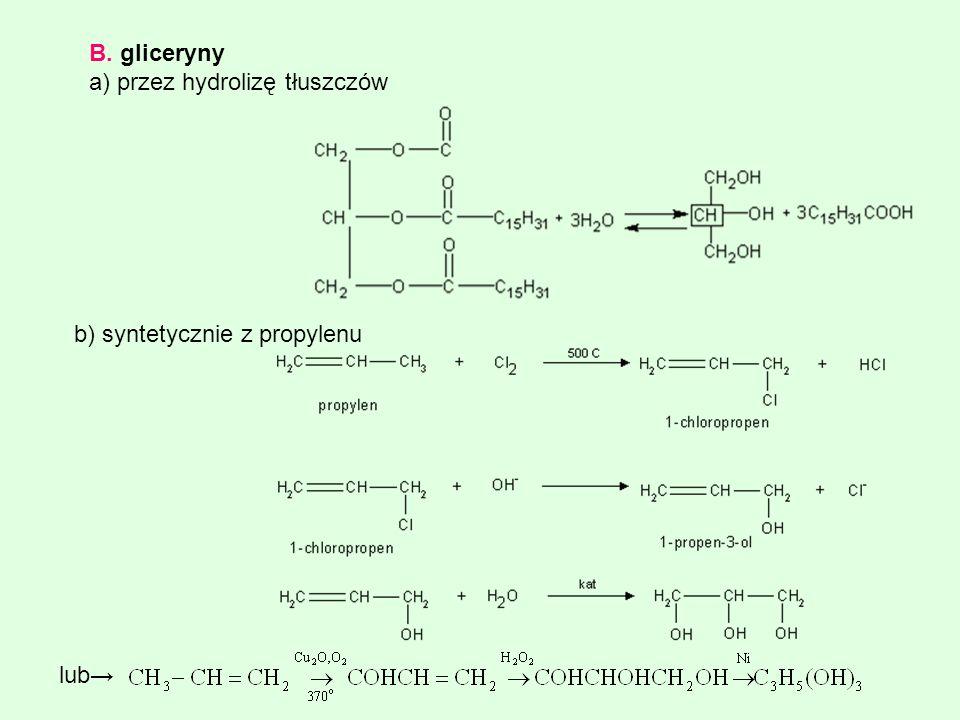 B. gliceryny a) przez hydrolizę tłuszczów