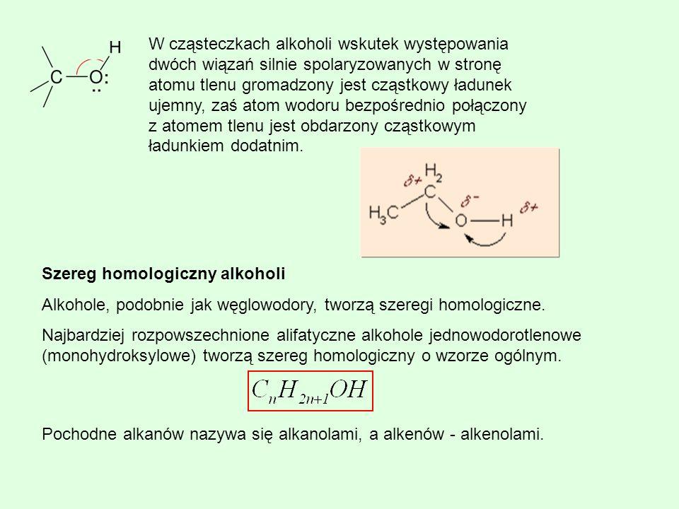 W cząsteczkach alkoholi wskutek występowania dwóch wiązań silnie spolaryzowanych w stronę atomu tlenu gromadzony jest cząstkowy ładunek ujemny, zaś atom wodoru bezpośrednio połączony z atomem tlenu jest obdarzony cząstkowym ładunkiem dodatnim.