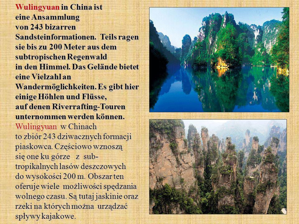 Wulingyuan in China ist eine Ansammlung von 243 bizarren Sandsteinformationen.