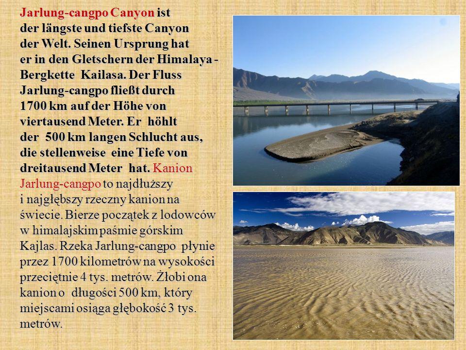 Jarlung-cangpo Canyon ist der längste und tiefste Canyon der Welt