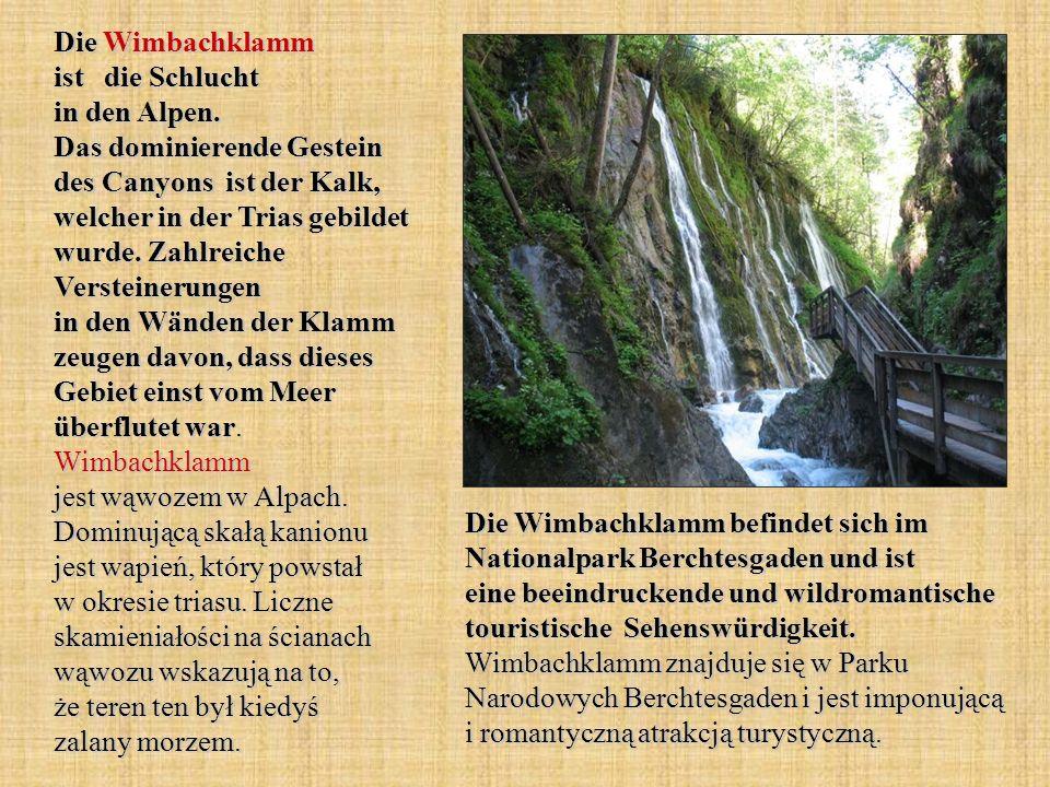 Die Wimbachklamm ist die Schlucht in den Alpen