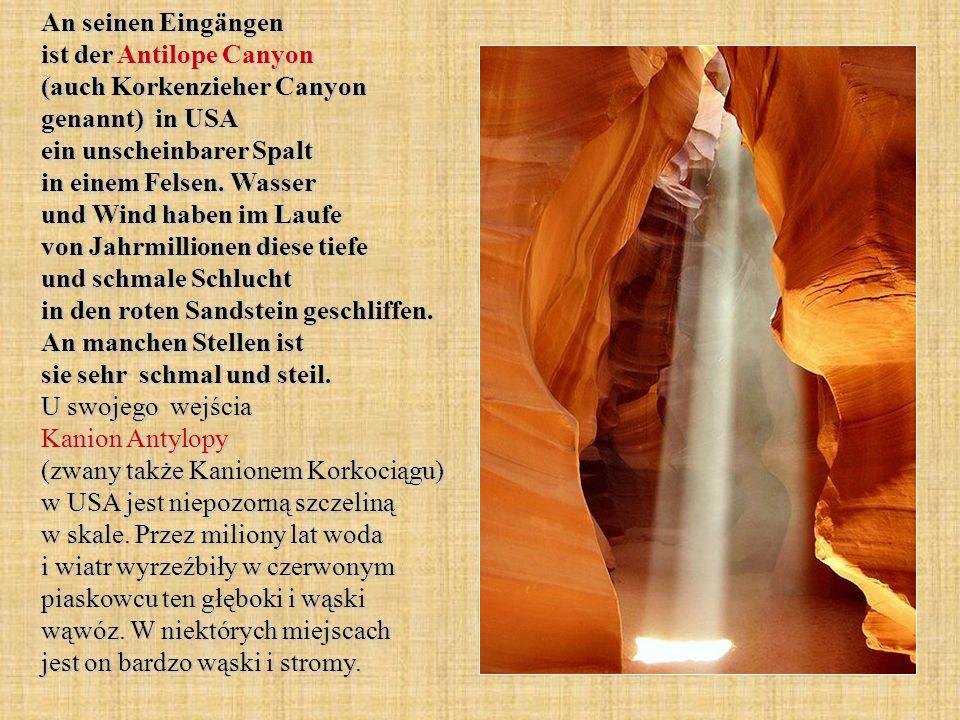An seinen Eingängen ist der Antilope Canyon (auch Korkenzieher Canyon genannt) in USA ein unscheinbarer Spalt in einem Felsen.
