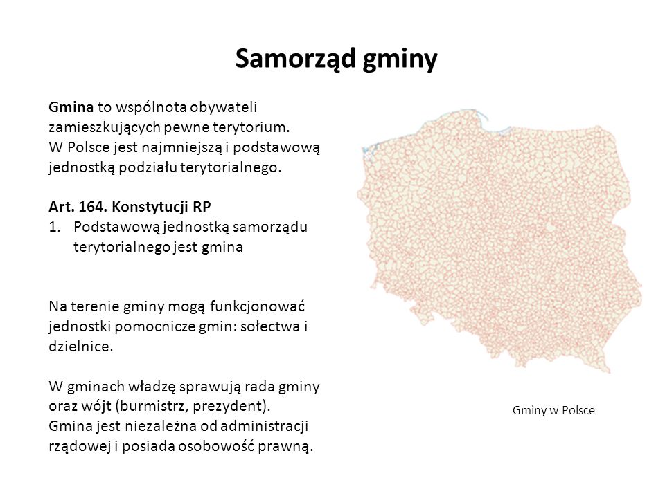 Samorząd gminy Gmina to wspólnota obywateli zamieszkujących pewne terytorium.