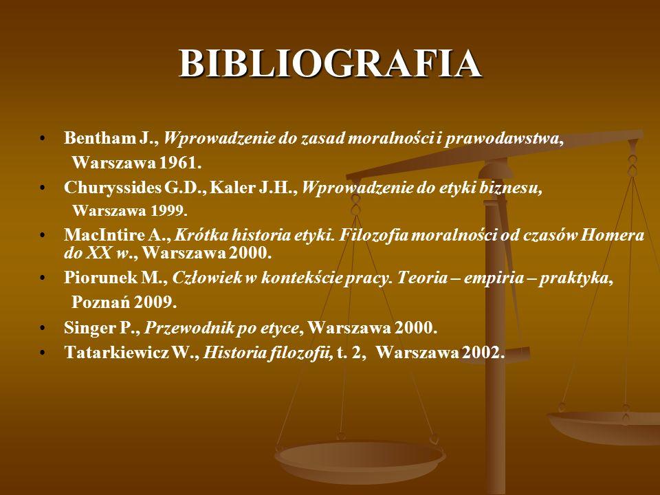 BIBLIOGRAFIA Bentham J., Wprowadzenie do zasad moralności i prawodawstwa, Warszawa 1961.