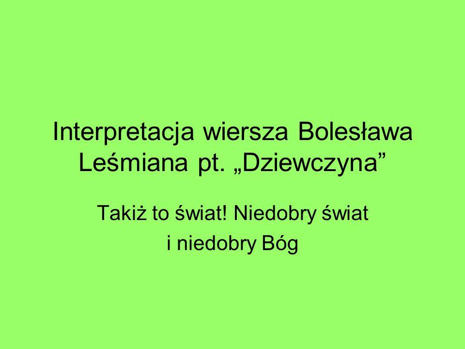 """Interpretacja wiersza Bolesława Leśmiana pt. """"Dziewczyna"""