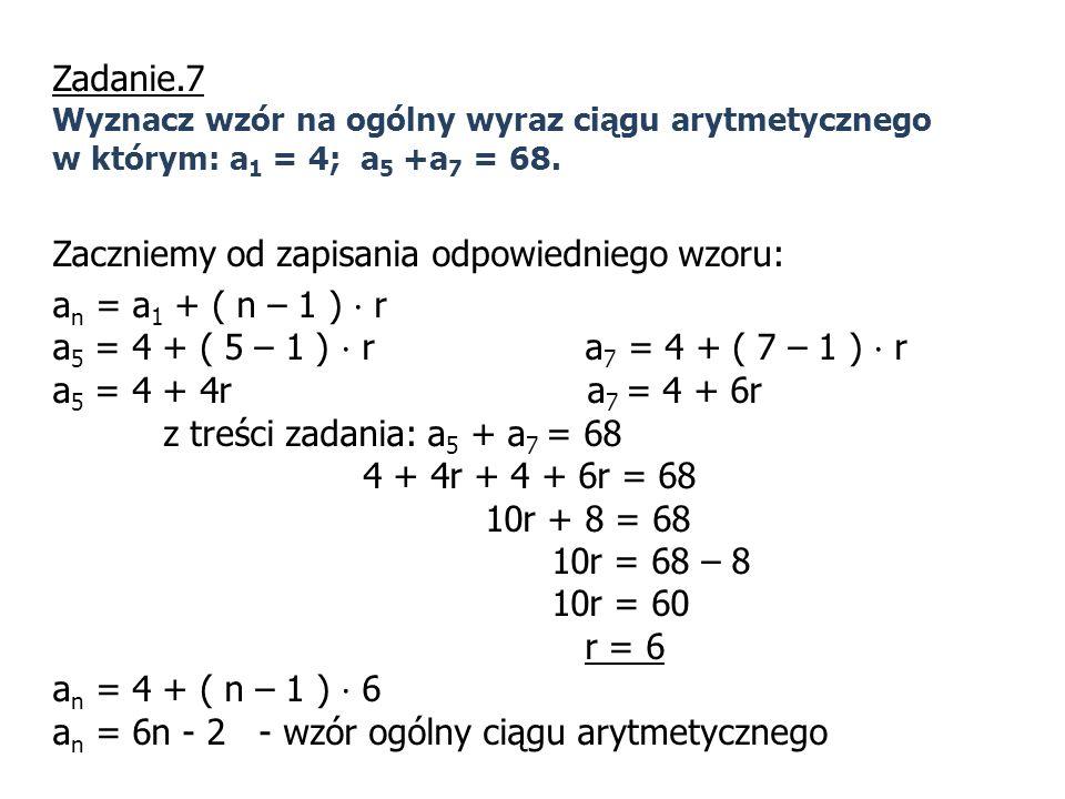 Zaczniemy od zapisania odpowiedniego wzoru: an = a1 + ( n – 1 ) · r
