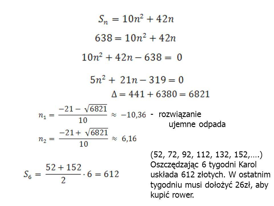 rozwiązanie ujemne odpada. (52, 72, 92, 112, 132, 152,….)