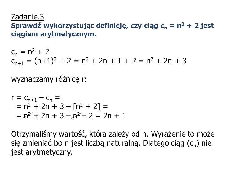 cn+1 = (n+1)2 + 2 = n2 + 2n + 1 + 2 = n2 + 2n + 3