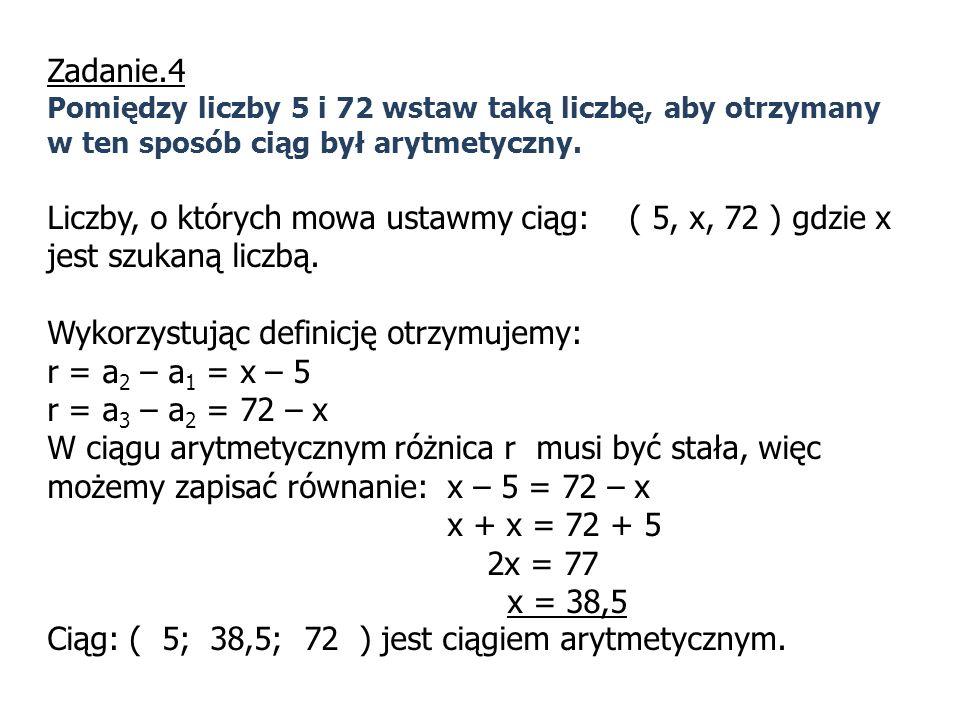 Wykorzystując definicję otrzymujemy: r = a2 – a1 = x – 5