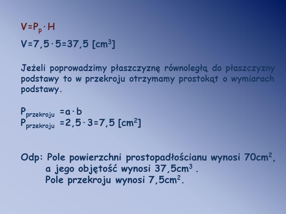Odp: Pole powierzchni prostopadłościanu wynosi 70cm2,