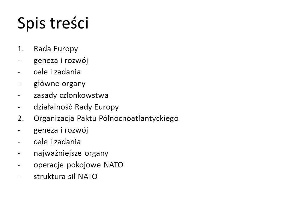 Spis treści Rada Europy geneza i rozwój cele i zadania główne organy