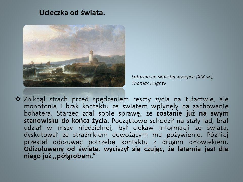 Ucieczka od świata.Latarnia na skalistej wysepce (XIX w.), Thomas Dughty.
