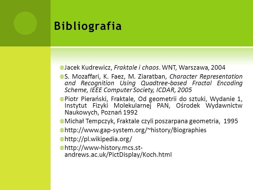 Bibliografia Jacek Kudrewicz, Fraktale i chaos. WNT, Warszawa, 2004