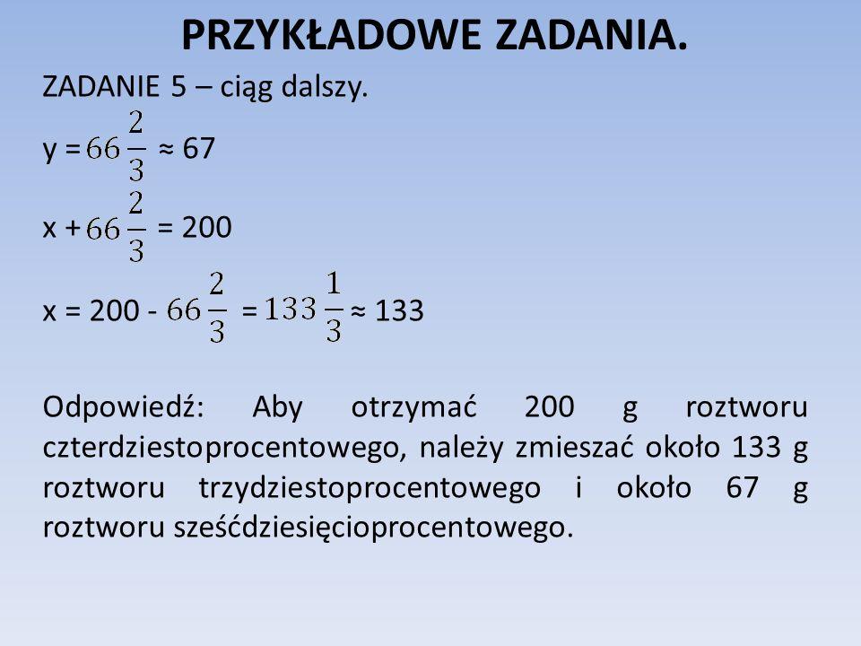 PRZYKŁADOWE ZADANIA. ZADANIE 5 – ciąg dalszy. y = ≈ 67 x + = 200
