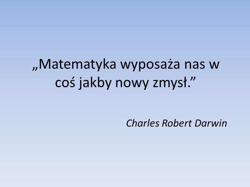 """""""Matematyka wyposaża nas w coś jakby nowy zmysł."""