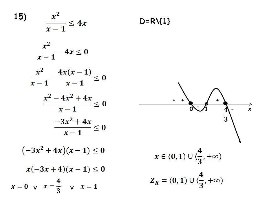 15) D=R\{1} • • + + + o - 1 - x ∨ ∨