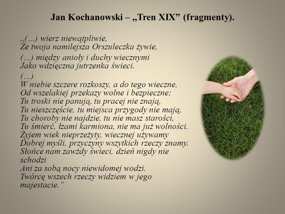 Jan Kochanowski – ,,Tren XIX (fragmenty).