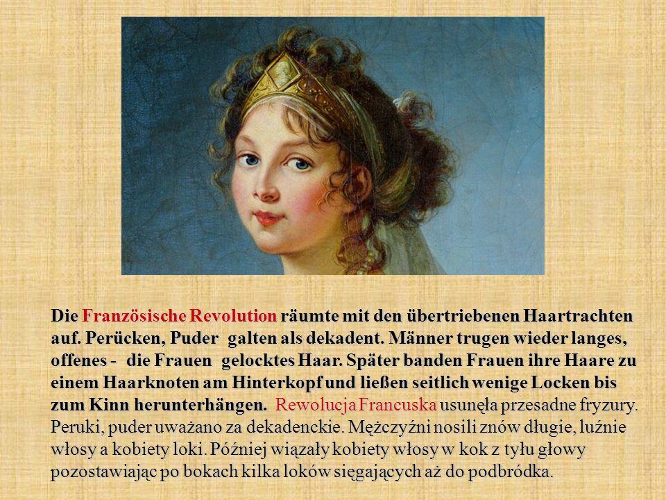 Die Französische Revolution räumte mit den übertriebenen Haartrachten auf.