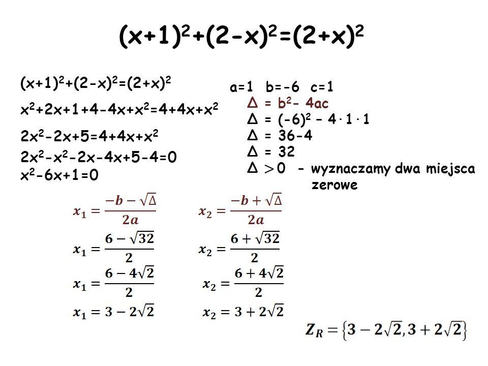 (x+1)2+(2-x)2=(2+x)2 x2+2x+1+4-4x+x2=4+4x+x2 2x2-2x+5=4+4x+x2